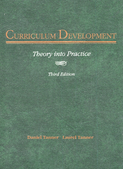 Tanner & Tanner, Curriculum Development: Theory Into