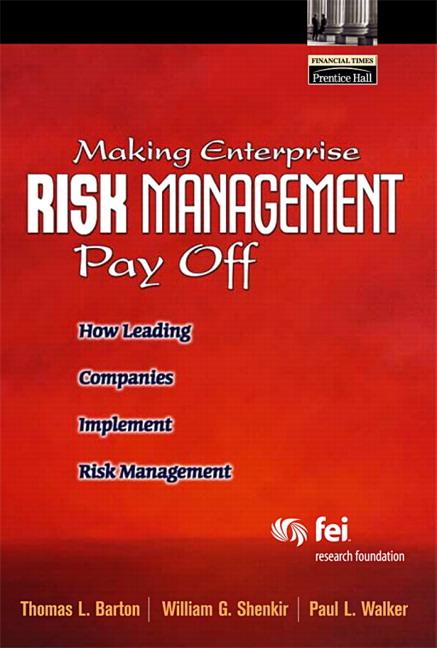 Making Enterprise Risk Management Pay Off: How Leading Companies Implement Risk Management