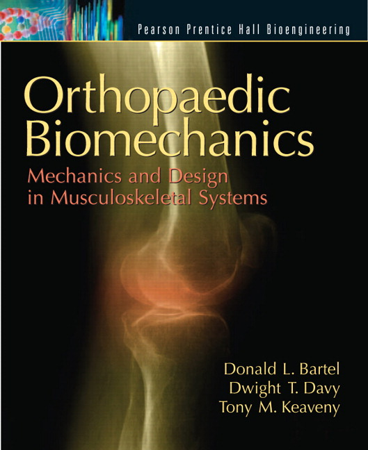 bartel davy keaveny orthopaedic biomechanics mechanics and rh pearson com  orthopaedic biomechanics bartel solution manual pdf