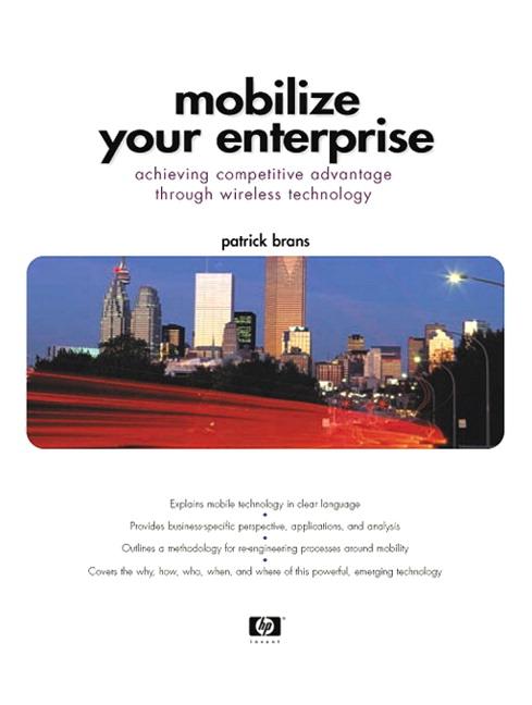 Mobilize Your Enterprise: Achieving Competitive Advantage Through Wireless Technology
