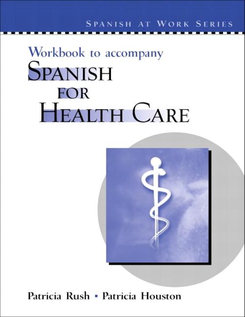 Rush  U0026 Houston  Workbook For Spanish For Health Care