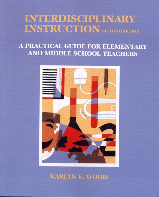 Wood Interdisciplinary Instruction A Practical Guide For