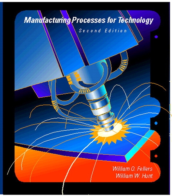 Fellers & Hunt, Manufacturing Processes for the Technician, 2nd