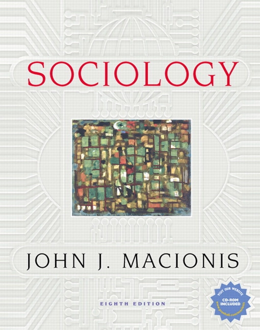 macionis sociology chapter 15 Chapter 23: science, cyberspace and the risk society chapter 24: populations, cities and the space of things to come chapter 25: social change and the environment.