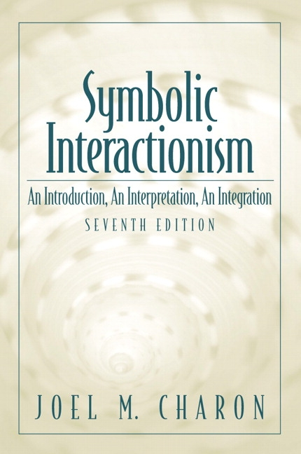 Charon Symbolic Interactionism An Introduction An Interpretation