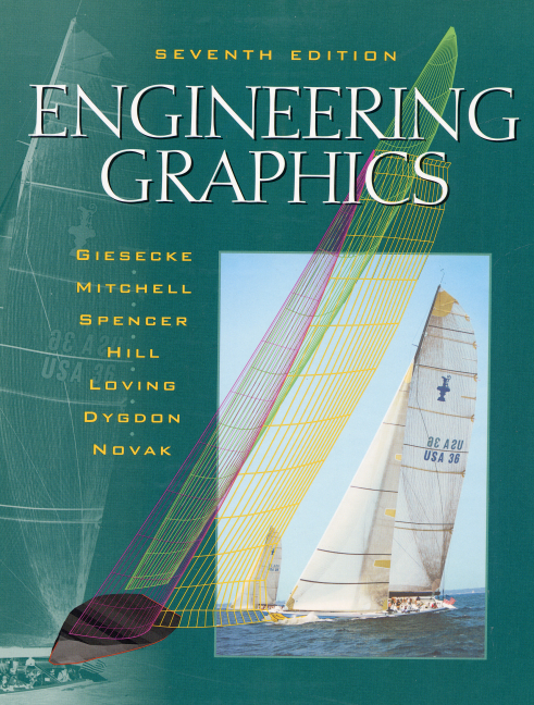 Giesecke, Mitchell, Spencer, Hill, Dygdon, Novak & Loving, Engineering Graphics, 8th Edition ...