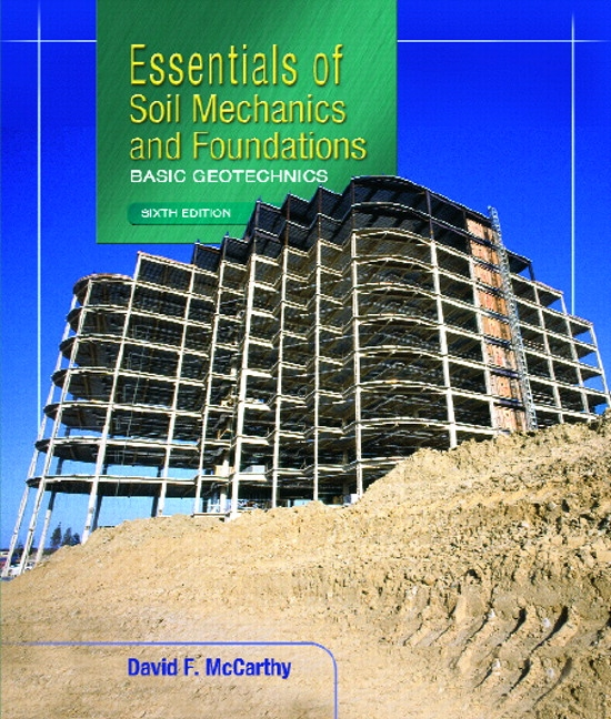 Mccarthy essentials of soil mechanics and foundations basic essentials of soil mechanics and foundations basic geotechnics 6th edition fandeluxe Gallery