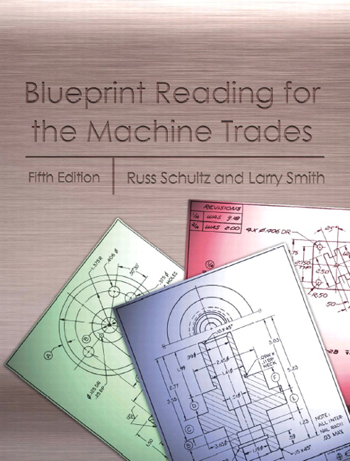 Schultz smith blueprint reading for the machine trades revised blueprint reading for the machine trades 5th edition malvernweather Gallery