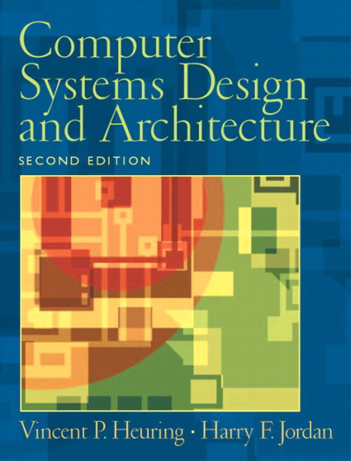 Heuring & Jordan, Computer Systems Design and Architecture, 2nd ...