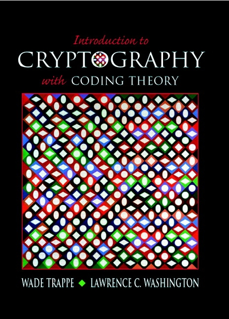Trappe  U0026 Washington  Introduction To Cryptography With Coding Theory  2nd Edition