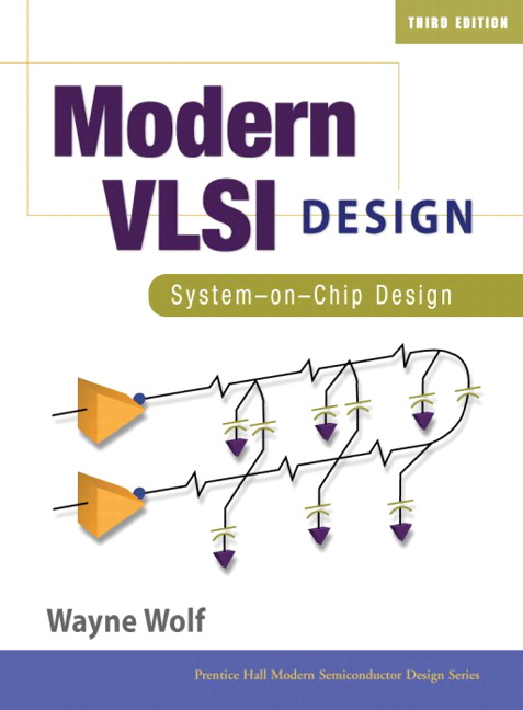 Wolf modern vlsi design ip based design 4th edition pearson modern vlsi design system on chip design 3rd edition fandeluxe Images