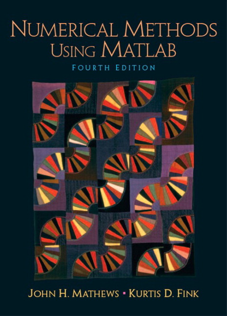 Mathews & Fink, Numerical Methods Using Matlab, 4th Edition