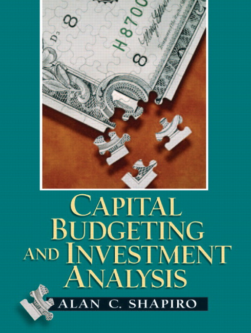 Shapiro Capital Budgeting And Investment Analysis  Pearson