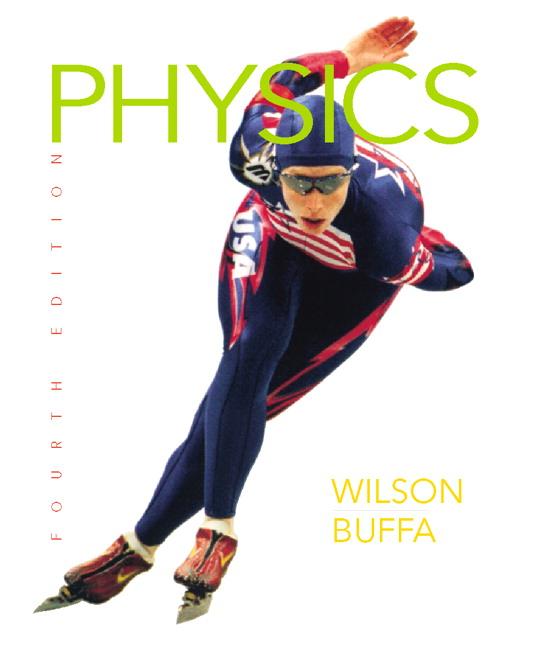 Wilson & Buffa, College Physics, 5th Edition | Pearson
