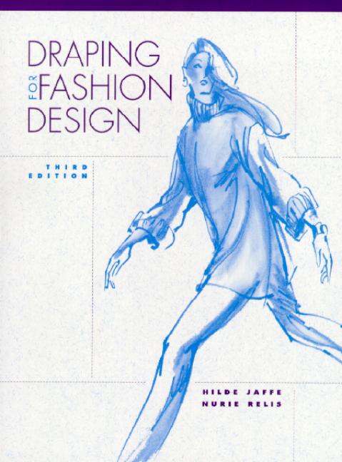 Jaffe Relis Draping For Fashion Design 4th Edition Pearson