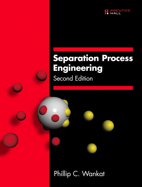 wankat separation process engineering pearson rh pearson com Separation Process Engineering Wankat PDF Separation Process Engineering 3rd Edition