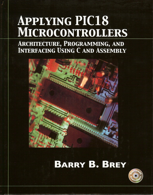 Brey, Applying PIC18 Microcontrollers: Architecture