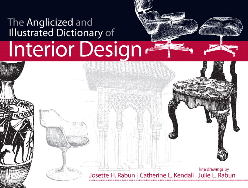 Anglicized And Illustrated Dictionary Of Interior Design