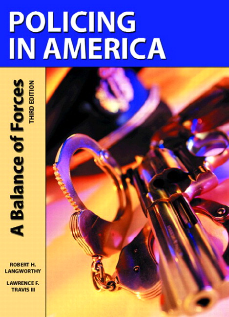 Policing In America A Balance Of Forces 4th Edition