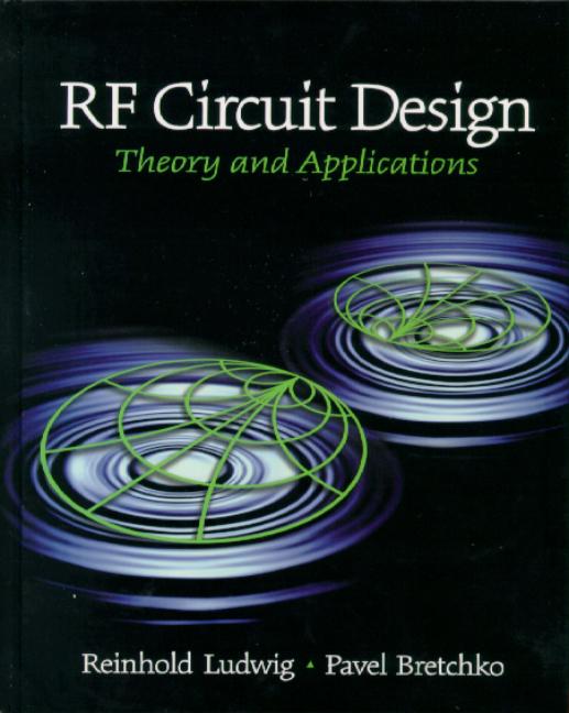 Ludwig & Bogdanov, RF Circuit Design: Theory & Applications, 2nd