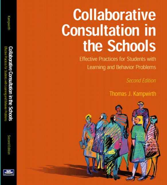 Collaborative Teaching Practices ~ Kampwirth collaborative consultation in the schools pearson