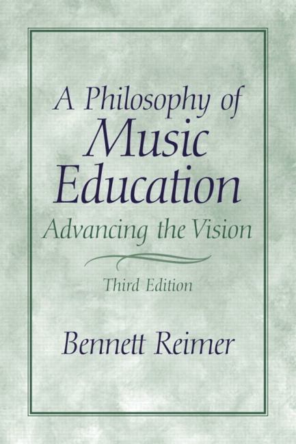 Reimer, Philosophy of Music Education, A: Advancing the