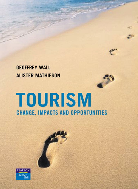 Wall, Mathieson, Wall & Mathieson, Tourism: Change, Impacts and ...