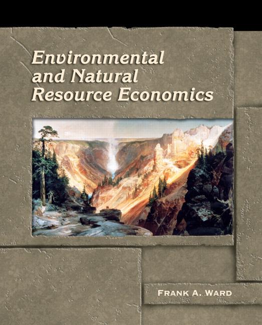Ward, Environmental and Natural Resource Economics | Pearson