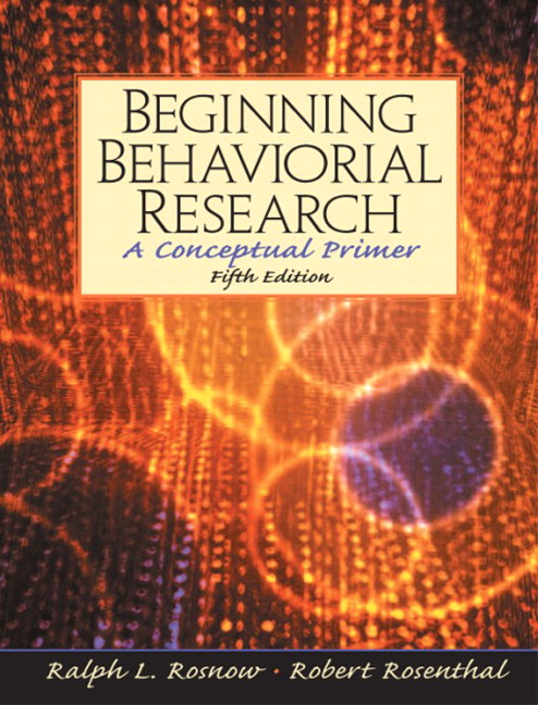 Rosnow & Rosenthal, Beginning Behavioral Research: A Conceptual