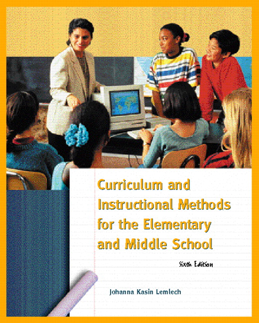 Elementary School Curriculum: Lemlech, Curriculum And Instructional Methods For The