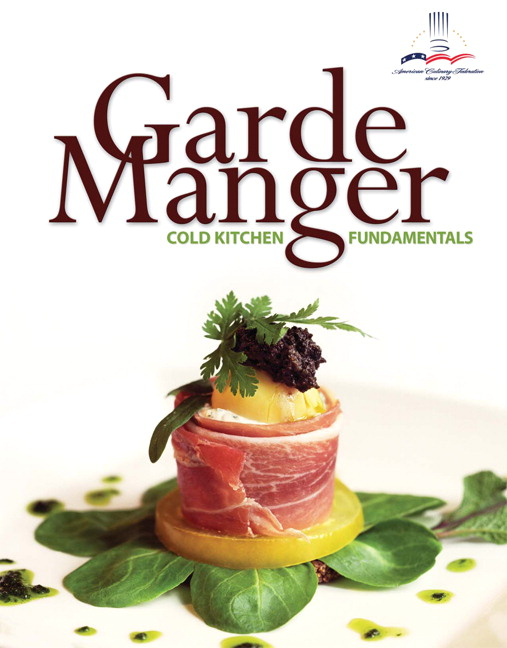 The American Culinary Federation Leonard Carlos Amp Powers Garde Manger Cold Kitchen
