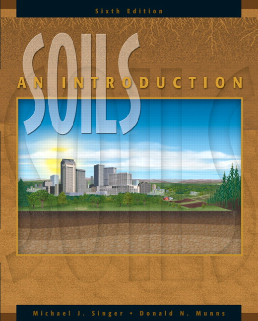 Singer munns soils an introduction 6th edition pearson for Soil as a resource introduction