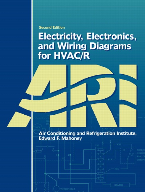 AHRI   Mahoney  Electricity  Electronics  and    Wiring       Diagrams    for    HVAC   R   Pearson