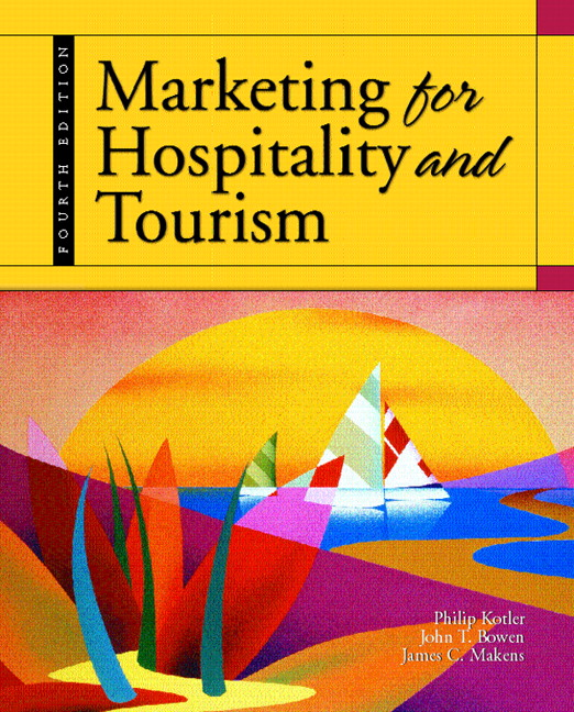 Kotler, Bowen & Makens, Marketing for Hospitality & Tourism | Pearson