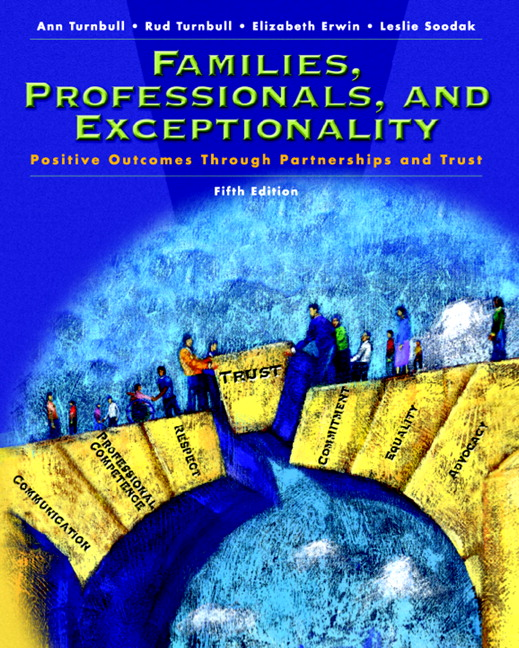 Families, Professionals and Exceptionality: Positive Outcomes Through Partnership and Trust, 5th Edition