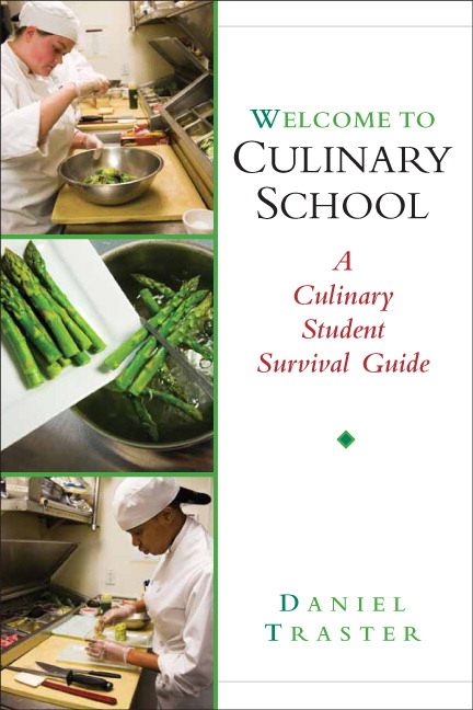 Traster Welcome To Culinary School A Culinary Student