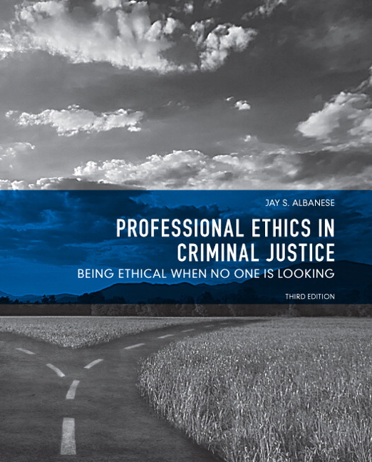 how different ethical perspectives relate to the criminal justice field Morality, ethics & human behavior •the study of ethics in criminal justice -the criminal justice system involves actors who make decisions that are •analyzed •judged.