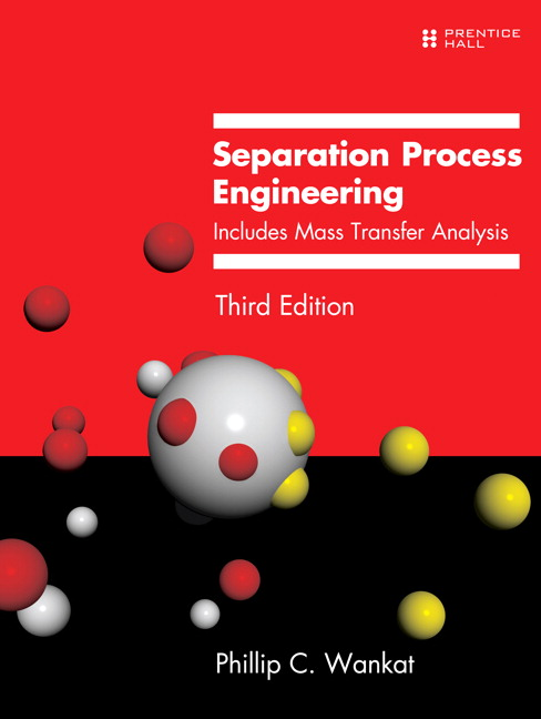 Separation Process Engineering: Includes Mass Transfer Analysis