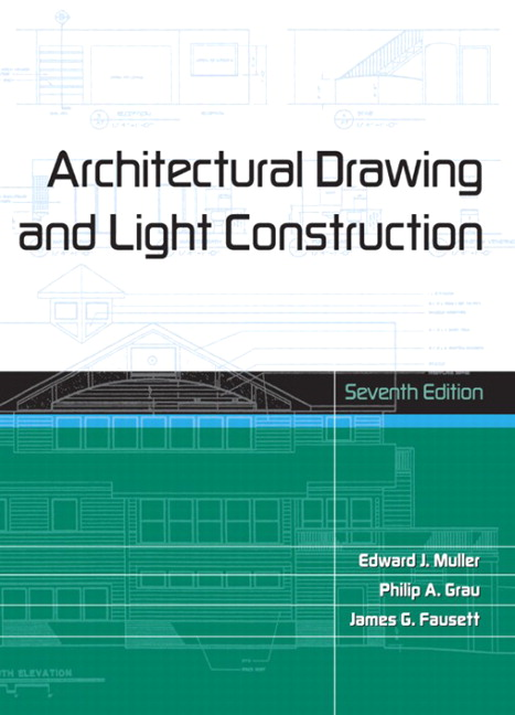 Architectural Drawing And Light Construction, 7th Edition