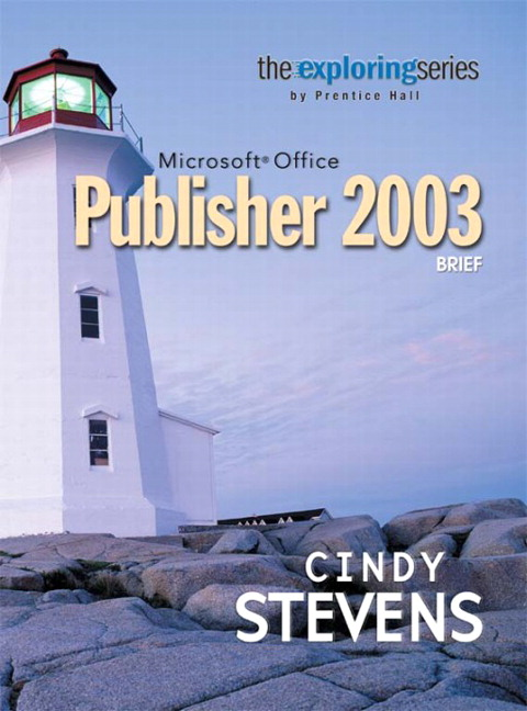 Exploring Microsoft Office Publisher 2003 Brief