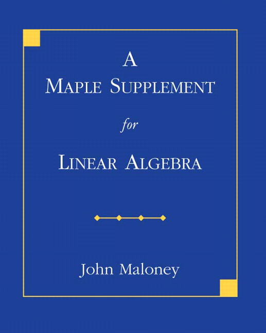 Maple Supplement for Linear Algebra, A