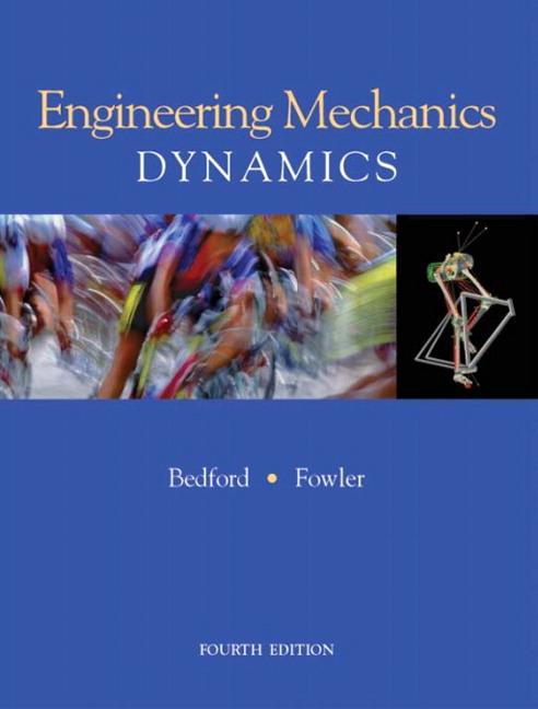 Bedford Fowler Engineering Mechanics Dynamics 5th Edition Pearson