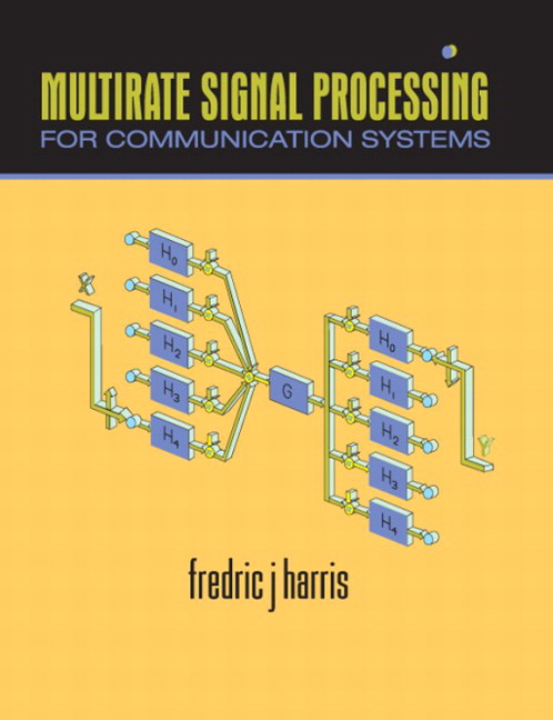 multirate signal processing Notes and figures are based on or taken from materials in the course textbook:  fredric j harris, multirate signal processing for communication systems,  prentice.