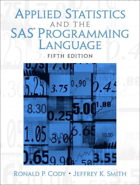 Applied Statistics and the SAS Programming Language, 5th Edition