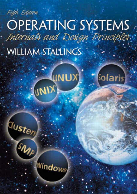 Stallings Operating Systems Internals And Design Principles 5th Edition Pearson