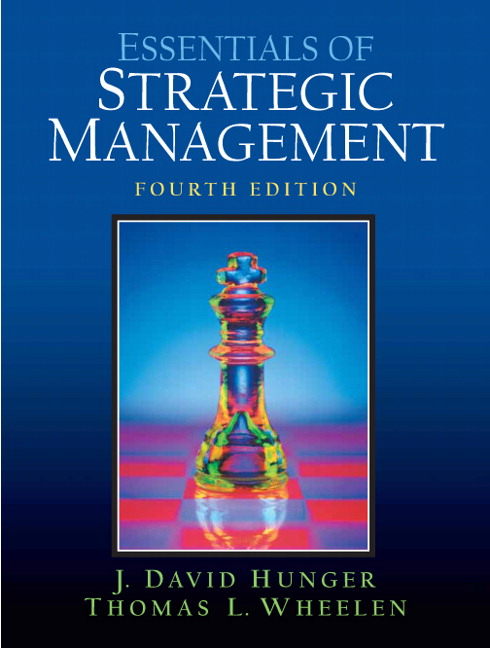 355 essentials of strategic management This item has been replaced by essentials of strategic management, 5th edition essentials of strategic management, 4th edition j david hunger, iowa state university.
