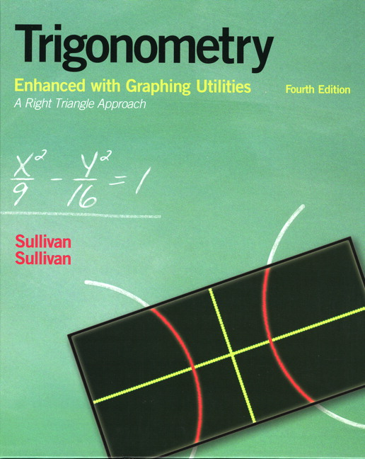 Sullivan sullivan trigonometry a right triangle approach 5th trigonometry enhanced with graphing utilities 4th edition fandeluxe Choice Image
