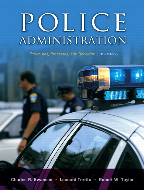Swanson Territo Taylor Police Administration Structures Processes And Behavior Pearson