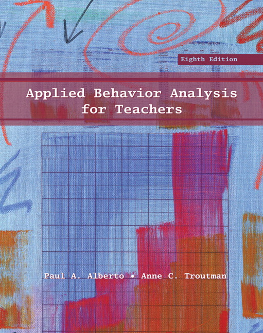 Alberto & Troutman, Applied Behavior Analysis for Teachers