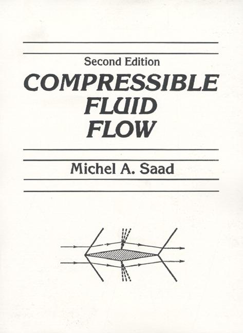 Saad saadcompressible fluid flow c2 2nd edition pearson compressible fluid flow 2nd edition publicscrutiny Image collections